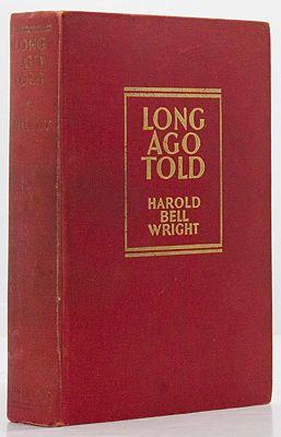 Long Ago Told: Wright, Harold Bell
