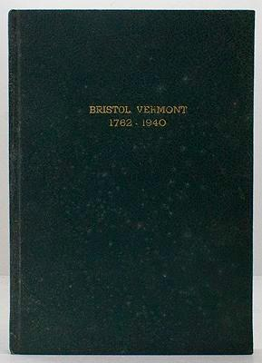 History of Bristol, Vermont - 1762-1940: Harvey (Editors), Carrie K./Clara M. Kellogg