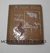 Young Folks Story-Book of Natural History, A - Being a Frozen Dragon and Other Tales: Holder, ...