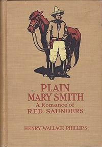 Plain Mary Smith: A Romance of Red Saunders: Phillips, Henry Wallace