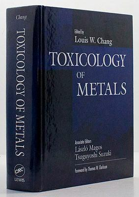 Toxicology of Metals: Chang, Louis W.