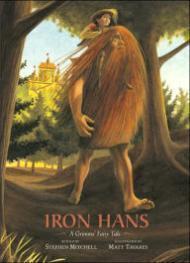 Iron Hans - A Grimms Fairy Tale: Mitchell, Stephen/Matt Tavares