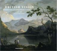 British Vision: Observation and Imagination in British Art 1750-1950: Hoozee, Robert