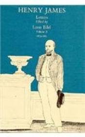 Letters of Henry James, Volume II: 1875-1883, The: James, Henry