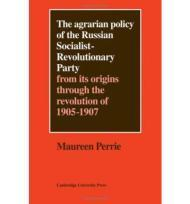 Agrarian Policy of the Russian Socialist-Revolutionary Party, The: From its Origins Through the ...