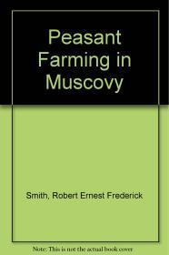 Peasant Farming in Muscovy: Smith, R. E. F.
