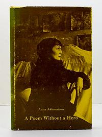 Poem Without a Hero, A: Akhmatova (Carl R. Proffer with Assya Humesky, translators) , Anna