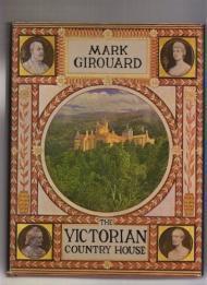Victorian Country House, The: Girouard, Mark