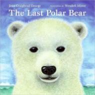 Last Polar Bear, The: George, Jean Craighead/Wendell