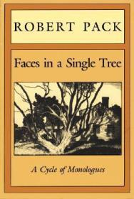 Faces in a Single Tree: A Cycle of Monologues: Pack, Robert