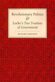 "Revolutionary Politics and Locke's ""Two Treatises of Government"": Ashcraft, Richard"