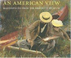 American View, An : Masterpieces from the Brooklyn Museum: Carbone, Teresa A.