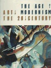 Age of Modernism, The : Art in the 20th Century: Joachimides, Christos