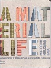 Material Life: Adventures and Discoveries in Materials Research: Holzman, Malcolm