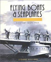 Flying Boats and Seaplanes: A History from 1905: Nicolaou, Stephane