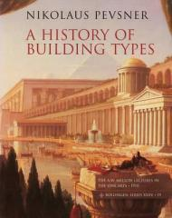 History of Building Types, A: Pevsner, Nikolaus