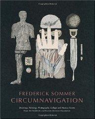 Frederick Sommer : Circumnavigation: Drawings, Paintings, Photographs Collage and Musical Scores: ...