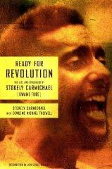 Ready for Revolution: The Life and Struggles of Stokely Carmichael: Wideman, John Edgar (...