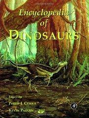 Encyclopedia of Dinosaurs: Currie, Philip J. (Editor)