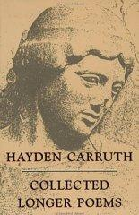 Collected Longer Poems: Carruth, Hayden