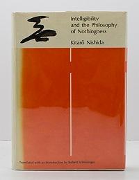 Intelligibility and the Philosophy of Nothingness: Nishida, Kitaro