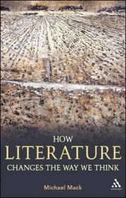 How Literature Changes the Way We Think: Mack, Michael