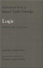 Collected Works of Samuel Taylor Coleridge, Volume 13 : Logic: Jackson, James Robert de Jager (...