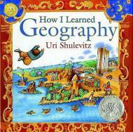 How I Learned Geography: Shulevitz, Uri