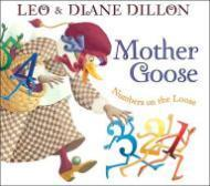 Mother Goose - Numbers on the Loose: Dillon, Leo/Diane Dillon
