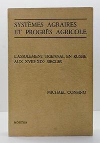 Systemes Agraires et Progres Agricole: L'Assolement Triennal en Russie aux XVIII - XIX Siecles...