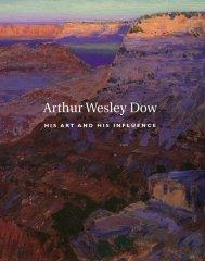 Arthur Wesley Dow, 1857-1922: His Art and His Influence: Moffatt, Frederick C.