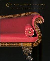 Of the Newest Fashion: Masterpieces of American NeoClassical Decorative Arts