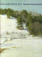 Willard Metcalf: Yankee Impressionist (1858-1925): Boyle, Richard J. (Contributor)