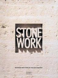 Stone Work - Designing with Stone: Holzman, Malcolm