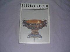 Russian Silver: Mid 19th CenturyBeginning of the 20th Century / Russkoe Serebro: Vtoraia Polovina...