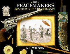 Peacemakers, The : Arms and Adventure in the American West