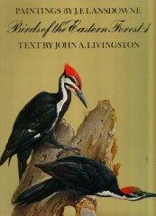 Birds of the Eastern Forest, Vol. 1: Lansdowne, James Fenwick & John A. Livingston