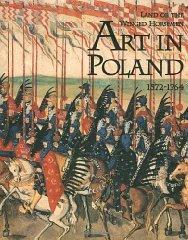 Land of the Winged Horsemen, The : Art in Poland 1572-1764: Ostrowski, Jan K.
