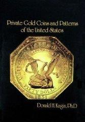Private Gold Coins and Patterns of the United States