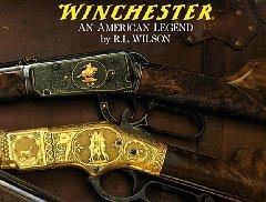 Winchester: An American Legend: The Official History of Winchester Firearms and Ammunition from 1...