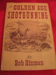 Golden Age of Shotgunning, The: Hinman, Bob