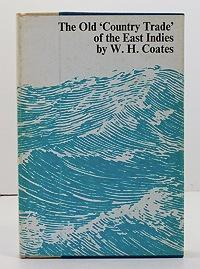 Old Country Trade of the East Indies: Coates, W. H.