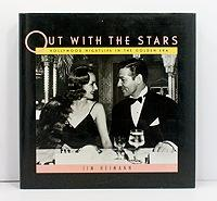Out With the Stars: Hollywood Nightlife in the Golden Era: Heimann, Jim