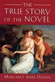 True Story of the Novel, The: Doody, Margaret Anne