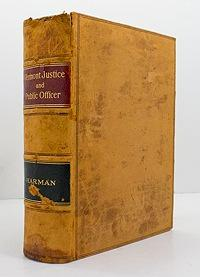 Vermont Justice and Public Officer: A Manual of Vermont Law: Harman, Henry A.