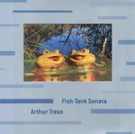 Fish Tank Sonata (SIGNED): Tress, Arthur