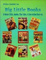 Price Guide to Big Little Books & Better Little, Jumbo, Tiny Tales, A FastAction Story, Etc.