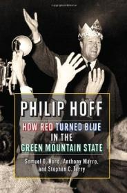 Philip Hoff: How Red Turned Blue in the Green Mountain State: Hand, Samuel B.