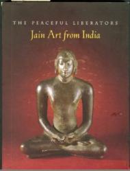 Peaceful Liberators: Jain Art from India, The: Pal, Pratapaditya