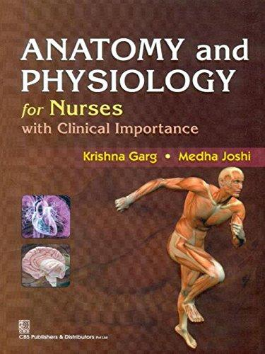 Anatomy and Physiology for Nurses with Clinical Importance by ...